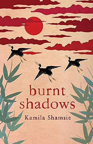 Burnt Shadows-SIGNED, LOCATED & DATED FIRST PRINTING: Shamsie, Kamila