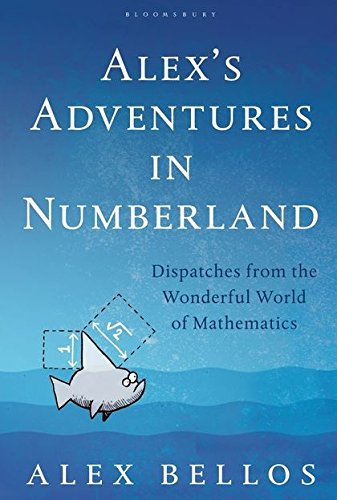 9780747597162: Alex's Adventures in Numberland: Dispatches from the Wonderful World of Mathematics