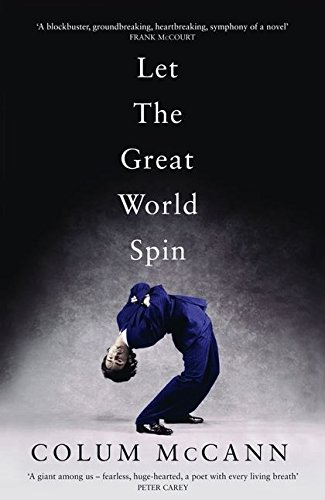 Let the Great World Spin: McCann, Colum