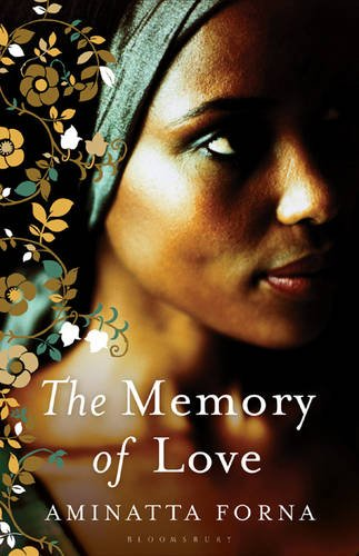 9780747597391: [The Memory of Love] [by: Aminatta Forna]