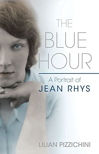 9780747597407: The Blue Hour: A Portrait of Jean Rhys