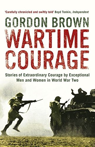 9780747597414: Wartime Courage: Stories of Extraordinary Courage by Exceptional Men and Women in World War Two