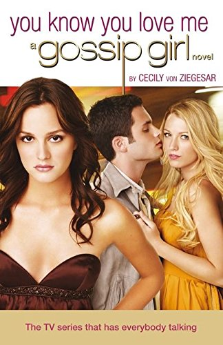 9780747597544: Gossip Girl 02. You Know You Love Me. TV Tie-In