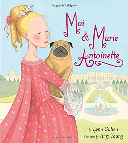 Moi and Marie Antoinette: Lynn Cullen, Amy