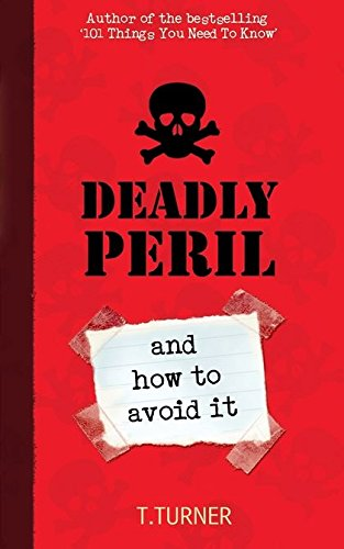 Deadly Peril: And How to Avoid it