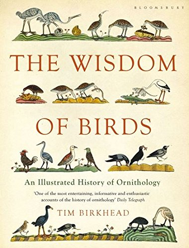 9780747598220: The Wisdom of Birds: An Illustrated History of Ornithology