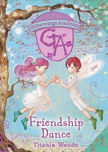 9780747598336: Friendship Dance (Glitterwings Academy)