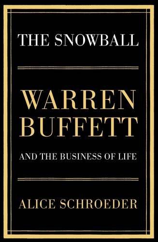 9780747598367: The Snowball: Warren Buffett and the Business of Life
