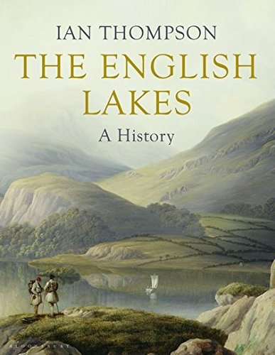 The English Lakes: A History.