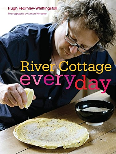 RIVER COTTAGE EVERY DAY: Hugh Fearnley-Whittingstall