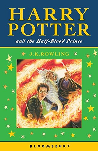 Harry Potter and the Half-Blood Prince: J. K. Rowling,J.K.