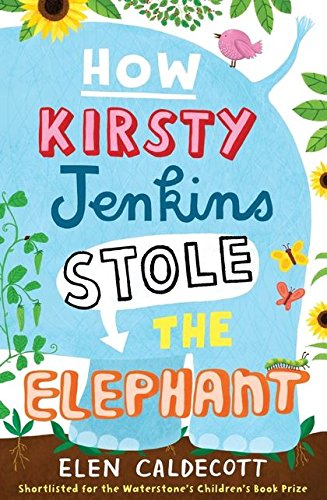 9780747599197: How Kirsty Jenkins Stole the Elephant