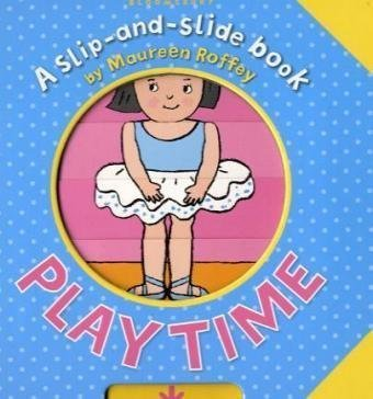Playtime (Slip-and-Slide Book) (0747599351) by Maureen Roffey