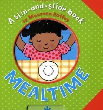Mealtime (Slip-and-Slide Book) (9780747599364) by Maureen Roffey