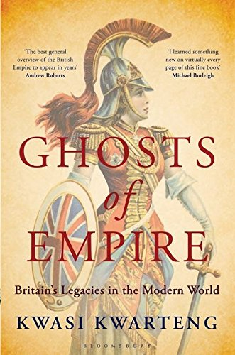 9780747599418: Ghosts of Empire: Britain's Legacies in the Modern World