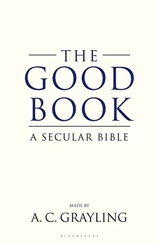 9780747599609: The Good Book: A Secular Bible