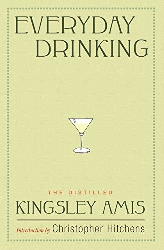 9780747599784: Everyday Drinking: The Distilled Kingsley Amis