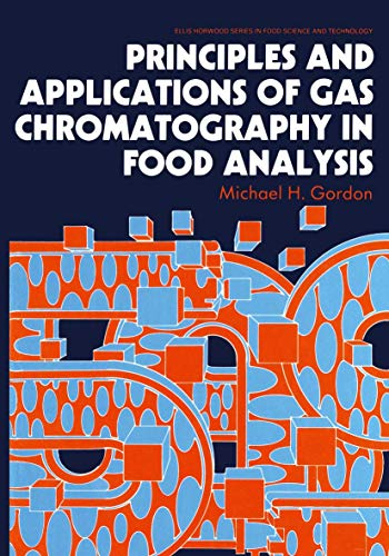 9780747600534: Principles and Applications of Gas Chromatography in Food Analysis (Ellis Horwood Series in Food Science and Technology)