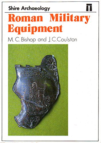 Roman Military Equipment (Shire archaeology series): M. C. Bishop