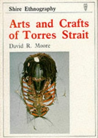 9780747800071: Arts and Crafts of Torres Strait (Shire Ethnography)
