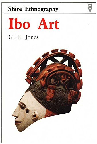 Ibo Art (Shire Ethnography): Jones, Gi