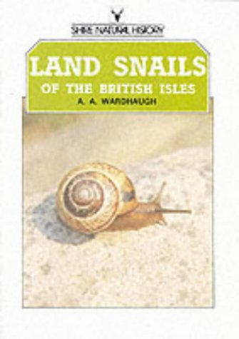 Land Snails Of The British Isles: Wardhaugh, A.A.
