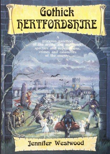 Gothick Hertfordshire (Gothick guide): Jennifer Westwood