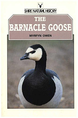 The Barnacle Goose (Shire Natural History): Myrfyn Owen