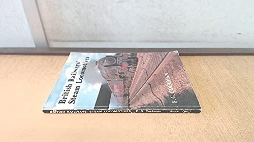 9780747800705: British Railways' Steam Locomotives (History in camera)
