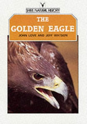 9780747800910: The Golden Eagle (Shire natural history)