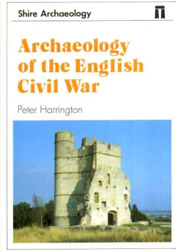Shire Archaeology ; Archaeology of the English Civil War