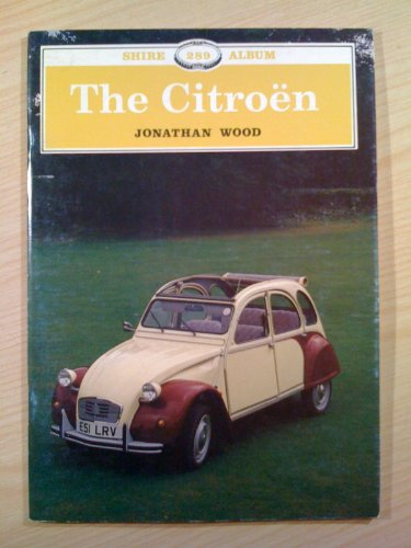 9780747801894: The Citroen (Shire Album)