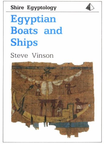9780747802228: Egyptian Boats and Ships (Shire Egyptology)