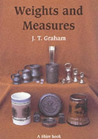9780747802266: Weights and Measures and Their Marks: A Guide to Collecting (Shire Album)