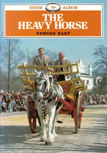 9780747802471: The Heavy Horse (Shire Album)