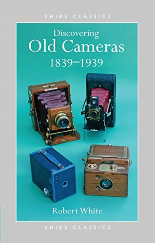 9780747802662: Discovering Old Cameras 1839-1939 (Shire Discovering)