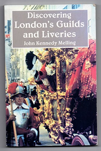 Discovering London Guilds and Liveries: Melling, John K.