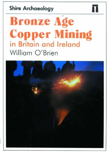 Bronze Age Copper Mining in Britain and Ireland (Shire Archaeology)