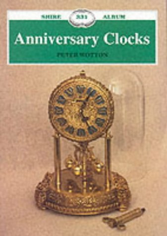 9780747803430: Anniversary Clocks (Shire Album)