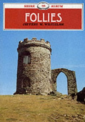 9780747803485: Follies (Shire Albums)