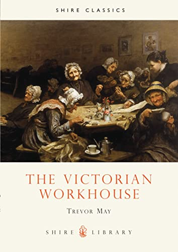 9780747803553: The Victorian Workhouse (Shire Library)