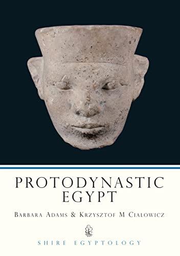9780747803577: Protodynastic Egypt (Shire Egyptology)