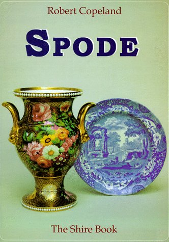 Spode (Shire Library) (0747803641) by Copeland, Robert