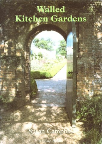 Walled Kitchen Gardens (Shire Albums) (0747803692) by Campbell, Susan