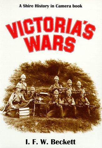 9780747803881: Victoria's Wars (History in Camera) (History in Camera S.)