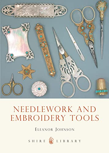 9780747803997: Needlework and Embroidery Tools (Shire Library)