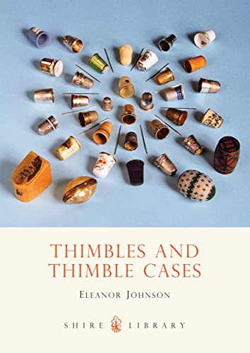 9780747804031: Thimbles and Thimble Cases (Shire Book)