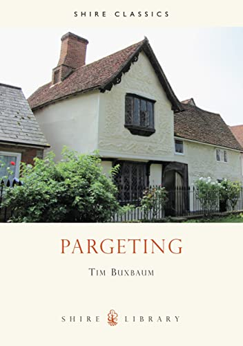 Pargeting (Shire Library): Buxbaum, Tim