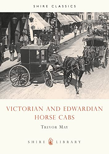 9780747804307: Victorian and Edwardian Cabs (Shire Library)