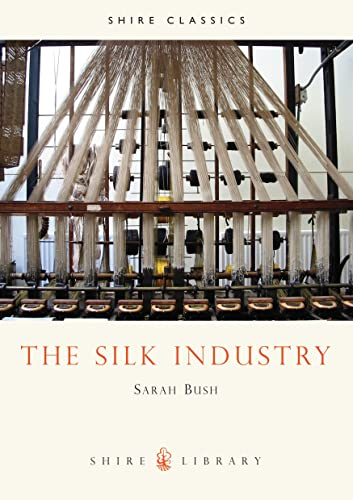 9780747804406: The Silk Industry (Shire Library)